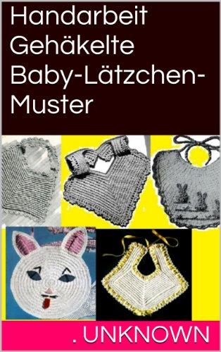 Handarbeit Gehäkelte Baby Lätzchen Muster Ebook Unknown Amazonde