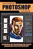 Guia Curso de Photoshop – Ilustração 01 (Portuguese Edition)