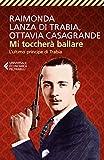 Mi toccherà ballare: L'ultimo principe di Trabia (Italian Edition)
