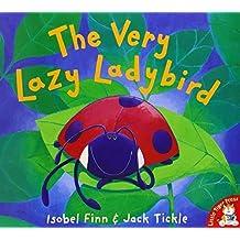 The Very Lazy Ladybird by Isobel Finn, Jack Tickle (2000) Paperback