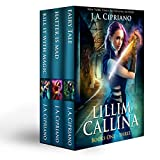 The Lillim Callina Chronicles: Volumes 1-3: Kill it with Magic, Hatter is Mad, and Fairy Tale