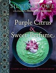 Purple Citrus & Sweet Perfume: Cuisine of the Eastern Mediterranean