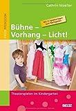 Bühne - Vorhang - Licht!: Theaterspielen im Kindergarten von Cathrin Moeller (13. August 2012) Taschenbuch