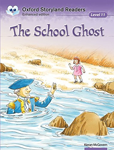 Oxford Storyland Readers Level 11: Oxford Storyland Readers 11. The School Ghost