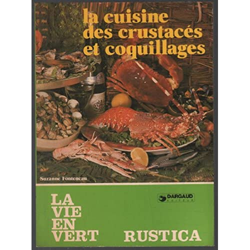 La Cuisine des crustacés et coquillages (La Vie en vert)