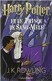 Harry Potter et le Prince de Sang-Mêlé - Gallimard - 01/01/2005