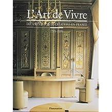 L'Art de Vivre - Deux Cents Ans de Créations en France - 1789 - 1989