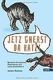 Jetz gherst da Katz!: Bairische Sinnsprüche, Redewendungen und Lebensweisheiten 2 (Bairische Sprüche) - Johann Rottmeir