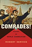 Comrades!: A History of World Communism by Robert Service (2007-05-31)