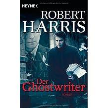 Der Ghostwriter: Roman