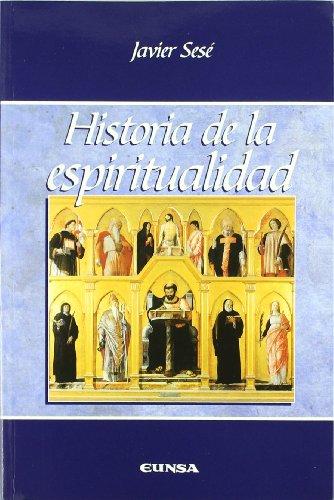 Historia de la espiritualidad (Manuales de teología) por Javier Sesé