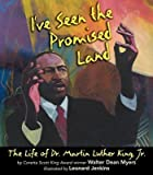 By Myers, Walter Dean ( Author ) [ I've Seen the Promised Land: The Life of Dr. Martin Luther King, Jr. By Dec-2003 Hardcover