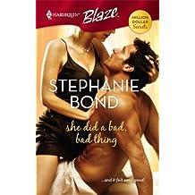 She Did a Bad, Bad Thing (Harlequin Blaze) by Stephanie Bond (2007-07-05)