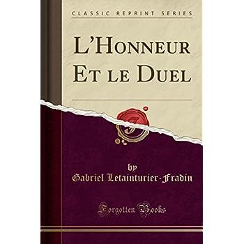L'Honneur Et Le Duel (Classic Reprint)