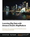 Learning Big Data with Amazon Elastic MapReduce (English Edition)