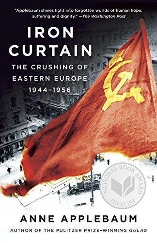 Iron Curtain: The Crushing of Eastern Europe, 1944-1956 -