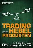 Trading mit Hebelprodukten: In 5 Schritten zum erfolgreichen Trader
