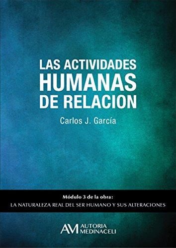 Las actividades humanas de relación (La naturaleza real del ser humano y sus alteraciones nº 3)