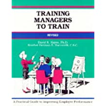 Training Managers to Train: A Practical Guide to Improving Employee Performance (Fifty Minute Series) by David K. Hayes (1995-02-02)