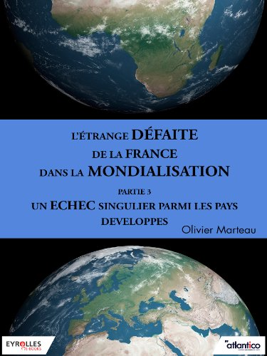 L'étrange défaite de la France dans la mondialisation - Partie 3: Un échec singulier parmi les pays développés