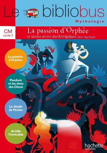 Le Bibliobus Nº 37 CM - La passion d'Orphée et autres récits - Livre élève - Ed. 2014