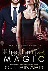 The Lunar Magic (The Ayla St. John Chronicles Book 4)