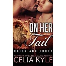 On Her Tail (Quick & Furry) (Volume 3) by Celia Kyle (2015-02-26)