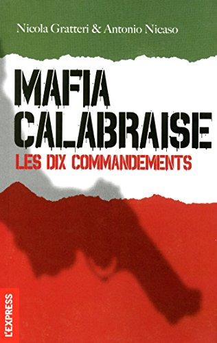 Mafia calabraise, les dix commandements - Nicola Gratteri & Antonio Nicaso