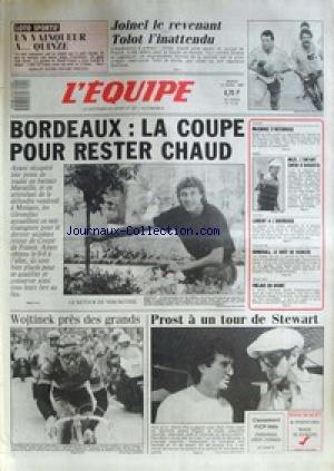 EQUIPE (L') [No 12731] du 14/04/1987 - JOINEL LE REVENANT - TOLOT L'INATTENDU - BORDEAUX - LA COUPE POUR RESTER CHAUD - WOJTINEK PRES DES GRANDS - PROST A UN TOUR DE STEWART - MCENROE - BASKET - BURDSALL - VOLLEY - FREJUS.