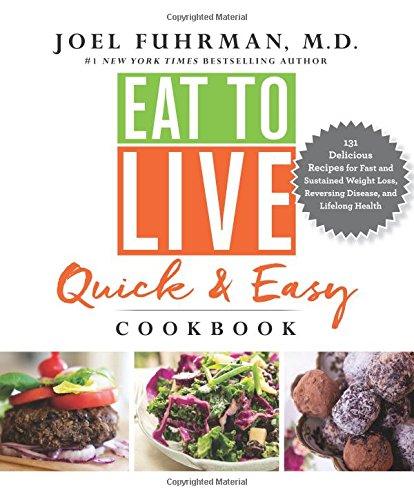 EAT TO LIVE QUICK & EASY COOKBOOK por JOEL FUHRMAN