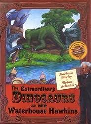 The Extraordinary Dinosaurs of Waterhouse Hawkins