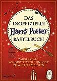 Das inoffizielle Harry-Potter-Bastelbuch: Zauberstäbe, Schokofrösche und Co. zum Selbermachen - Christine Rechl