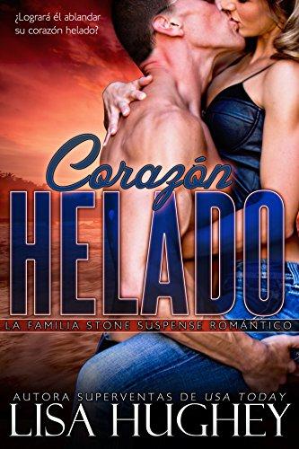 Corazón helado: (Stone Cold Heart #1 Jess) (Spanish Edition) (La familia Stone Suspense romántico) de [Hughey, Lisa]
