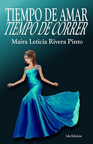 TIEMPO DE AMAR, TIEMPO DE CORRER por Maira Leticia Rivera Pinto
