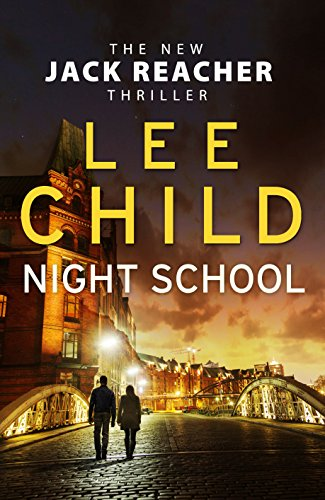 Night School: (Jack Reacher 21) by [Child, Lee]