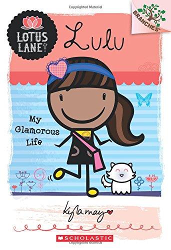 lulu-my-glamorous-life-lotus-lane-scholastic-branches