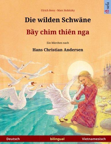 die-wilden-schwane-bei-chim-dien-nga-zweisprachiges-kinderbuch-nach-einem-marchen-von-hans-christian