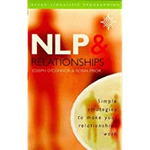 NLP and Relationships: Simple Strategies to Make Your Relationships Work by Joseph O'Connor (2000-02-07)