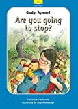 Gladys Aylward: Are you going to stop? (Little Lights)
