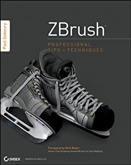 ZBrush Professional Tips and Techniques by [Gaboury, Paul]