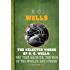 The Selected Works Of H.G. Wells: The Invisible Man, The Time Machine, The Island of Doctor Moreau, and The War of the Worlds