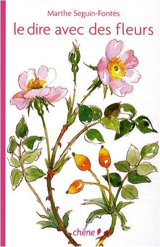 Le dire avec des fleurs par Marthe Seguin-Fontès