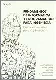Fundamentos de informática y programación para ingeniería (Informatica (paraninfo))