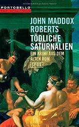 Tödliche Saturnalien: Ein Krimi aus dem alten Rom - SPQR
