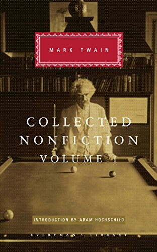 Collected Nonfiction Volume 1: Selections from the Autobiography, Letters, Essays, and Speeches por Mark Twain