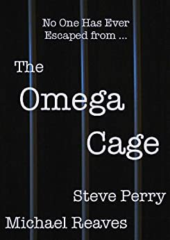 The Omega Cage (The Matadors) by [Perry, Steve, Michael Reaves]