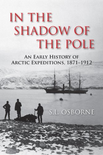 In the Shadow of the Pole: An Early History of Arctic Expeditions, 1871-1912 (Inlet Port)