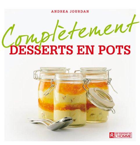 Andrea Jourdan - Complètement Desserts en pots sur Bookys