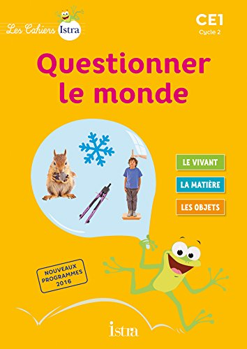 Les Cahiers Istra Questionner le monde CE1 - Elève - Ed. 2017 par Didier Fritz