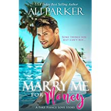 Marry Me For Money: A Billionaire Fake Fiance Novel